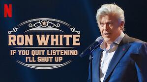 Ron White: If You Quit Listening, I'll Shut Up